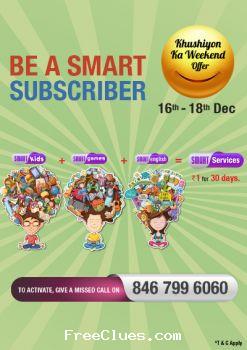Videocon D2H Khushiyon Ka Weekend Offer14-16 dec - Smart Kids Rs.1 For 30