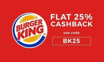 [Select Cities] Flat 25% Cashback on Burger King Orders