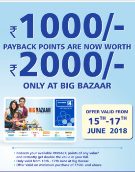 Free Samples Payback : Get double benefits : 1000 points are worth 2000 at big bazaar | Valid from 15 - 17 June